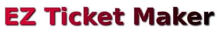 EZ Ticket Maker Easily Create Tickets Without Templates – Ticketmaker